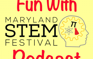 fun with the maryland stem festival podcast logo